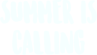 Summer is calling